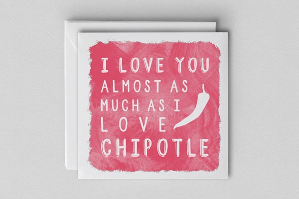 valentine comparing love to how much they enjoy Chipotle